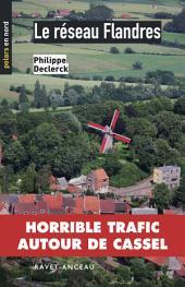 Le réseau Flandres: Horrible trafic autour de Cassel