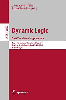 Dynamic Logic  New Trends and Applications PDF