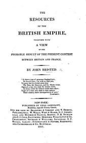 The Resources of the British Empire, Together with a View of the Probable Result of the Present Contest Between Britain and France