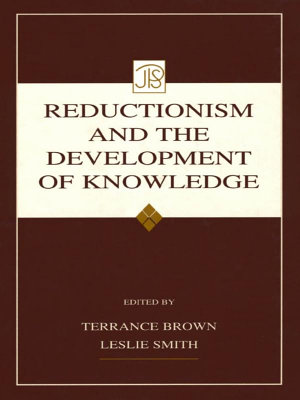 Reductionism and the Development of Knowledge