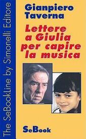Lettere a Giulia Per Capire La Musica
