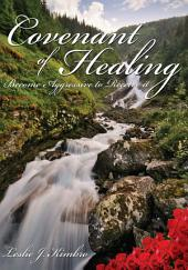 Covenant of Healing:: Become Aggressive to Receive it
