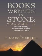 Books Written In Stone:: Enoch The Seer, The Pyramids Of Giza, And The Last Days, Volume 2