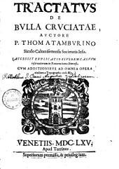 Tractatus de bulla cruciatae ...: Accessit explicatio eiusdem casuum reservatorum in Panormitana dioecesi ; Cum additionibus ad omnia opera eiusdem a typographo collectis