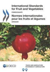 International Standards for Fruit and Vegetables Pomegranate