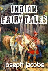Indian Fairy Tales (Illustrated Edition)