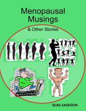 Menopausal Musings & Other Stories
