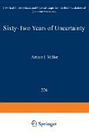 Sixty Two Years of Uncertainty