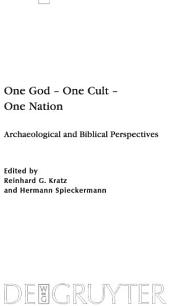 One God – One Cult – One Nation: Archaeological and Biblical Perspectives
