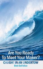 Are You Ready To Meet Your Maker?