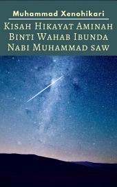 Kisah Hikayat Aminah Binti Wahab Ibunda Nabi Muhammad SAW
