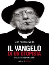 Il Vangelo di un utopista - Le preghiere di un utopista