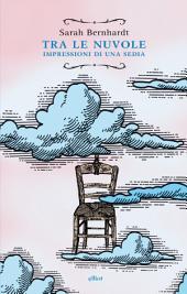 Tra le nuvole: Impressioni di una sedia