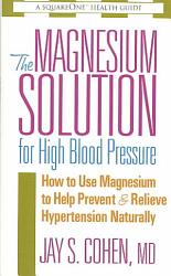 The Magnesium Solution For High Blood Pressure Book PDF
