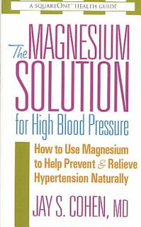 The Magnesium Solution for High Blood Pressure Book