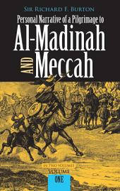 Personal Narrative of a Pilgrimage to Al-Madinah and Meccah, Volume One: Volume 1