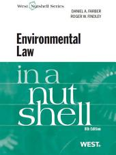 Farber and Findley's Environmental Law in a Nutshell, 8th: Edition 8