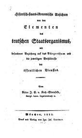 Historisch-staatsökonomische Ansichten von den Elementen des deutschen Staats-Organismus