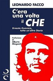 C'Era Una VOLTA Il Che - Ernesto Guevara, Tutta Un'altra Storia