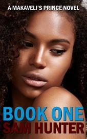 Book One: A Makaveli's Prince Novel