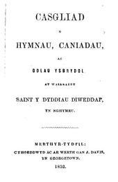 Casgliad o hymnau, caniadau, ac odlau ysbrydol at wasanaeth Saint y Dyddiau Diweddaf, yn Nghymru