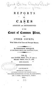 Reports of Cases Argued and Determined in the Court of Common Pleas, and Other Courts: With Tables of the Cases and Principal Matters, Volume 2
