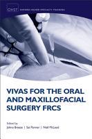 Vivas for the Oral and Maxillofacial Surgery FRCS PDF