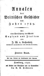 Annalen der brittischen Geschichte des Jahrs 1788 [-1796]: als eine Fortsetzung des Werks England und Italien, Band 2
