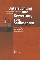 Untersuchung und Bewertung von Sedimenten: Ökotoxikologische und chemische Testmethoden