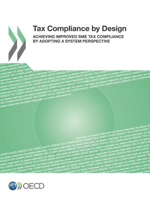Tax Compliance by Design Achieving Improved SME Tax Compliance by Adopting a System Perspective