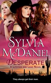 Desperate: Lipstick and Lead Novella #1