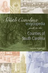 The South Carolina Encyclopedia Guide to the Counties of South Carolina