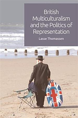 British Multiculturalism and the Politics of Representation PDF