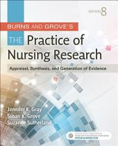 Burns and Grove's The Practice of Nursing Research - E-Book: Appraisal, Synthesis, and Generation of Evidence, Edition 8