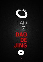 Dao De Jing: Cartea căii și a virtuții