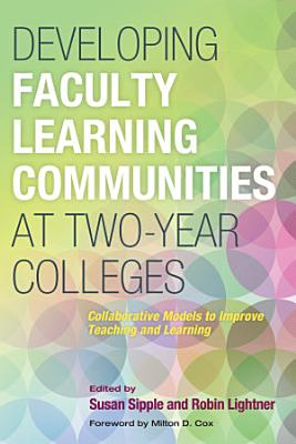 Developing Faculty Learning Communities at Two Year Colleges PDF