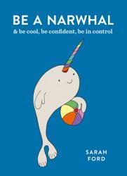 Be A Narwhal Book PDF
