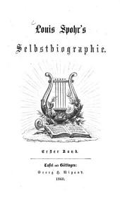Louis Spohr's Selbstbiographie: Band 1