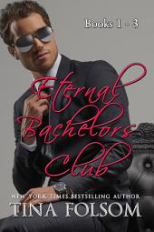 Eternal Bachelors Club (Books 1 - 3)