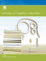 Learning and Cognition in Education PDF