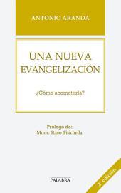 Una nueva evangelización: ¿Cómo acometerla?
