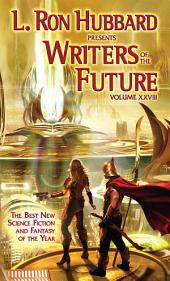 L. Ron Hubbard Presents Writers of the Future Vol 28: Writers of the Future Volume 28