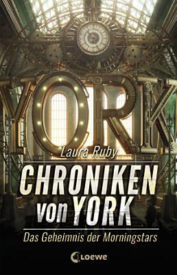 Chroniken von York   Das Geheimnis der Morningstars PDF