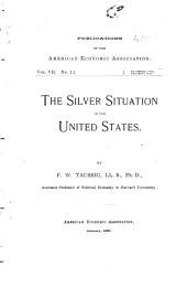 The Silver Situation in the United States: Issues 1-6