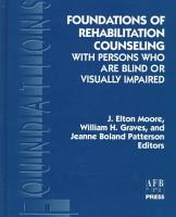 Foundations of Rehabilitation Counseling with Persons who are Blind Or Visually Impaired PDF