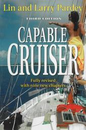 The Capable Cruiser: 3rd edition fully revised with nine new chapters