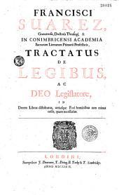 Tractatus de legibus ac Deo legislatore...