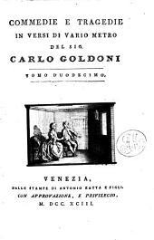 Opere teatrali: Con Rami Allusivi. Commedie E Tragedie In Versi Di Vario Metro ; 12. Rosmonda [u.a.], Volume 33