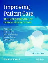 Improving Patient Care: The Implementation of Change in Health Care, Edition 2