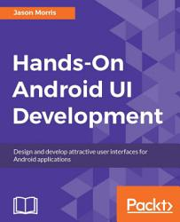 Hands On Android Ui Development Book PDF